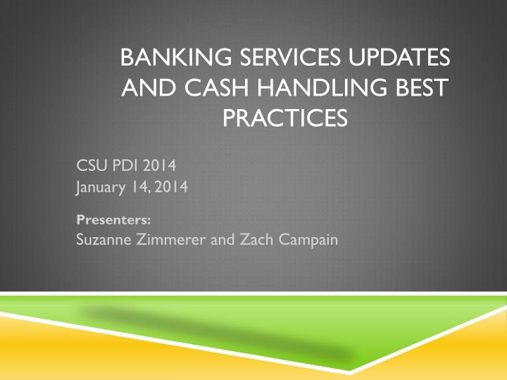 Banking services updates and cash handling best practices