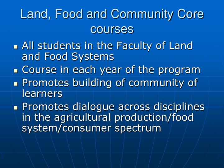 Land, Food and Community Core courses
