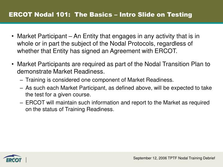 ERCOT Nodal 101:  The Basics – Intro Slide on Testing