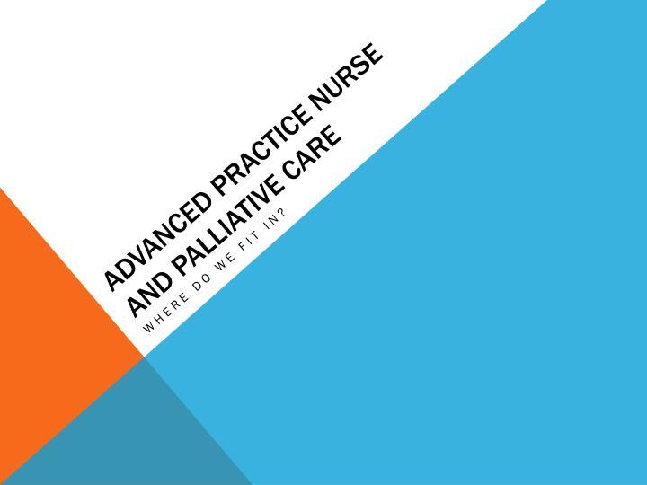 Advanced Practice Nurse and Palliative Care