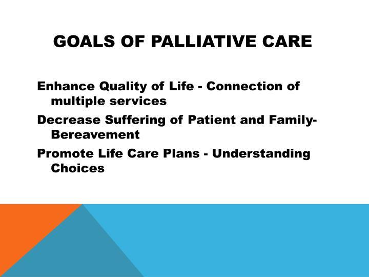 Goals of Palliative Care