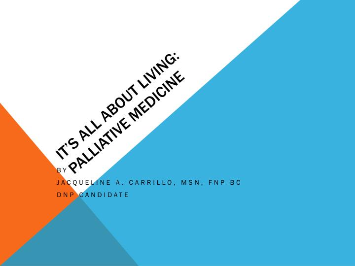 It s all about living palliative medicine