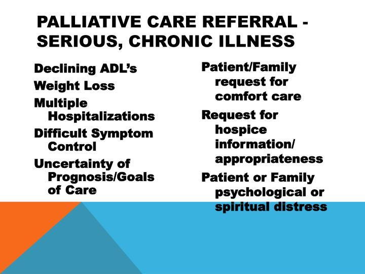 Palliative Care Referral - Serious, Chronic Illness