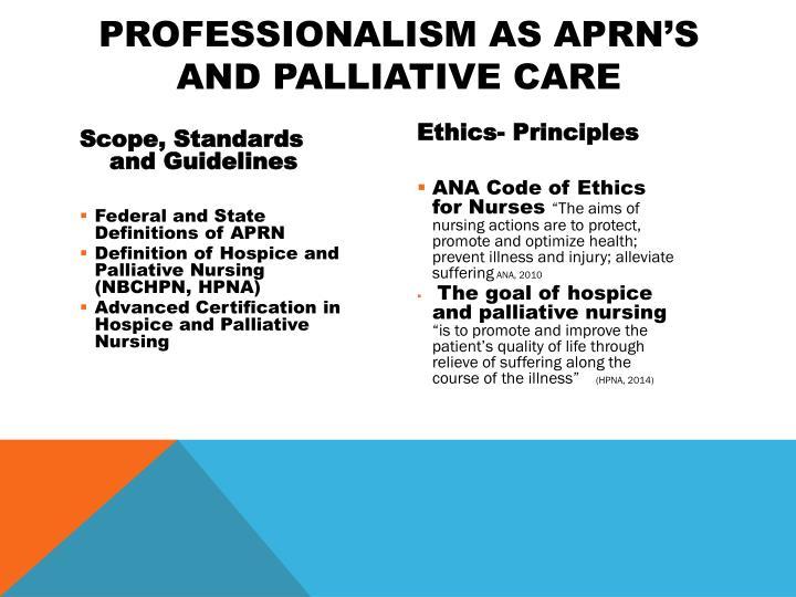 Professionalism as APRN's and Palliative Care