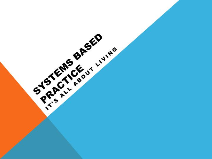 Systems Based Practice