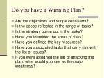 do you have a winning plan