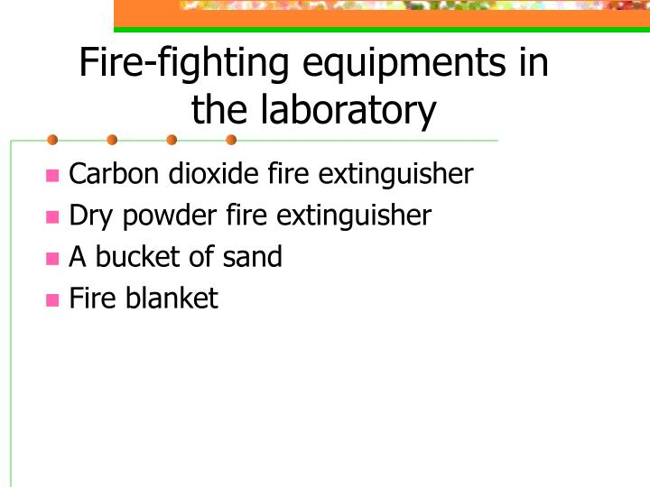 Fire-fighting equipments in the laboratory