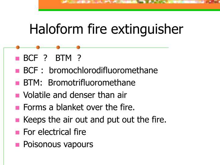 Haloform fire extinguisher