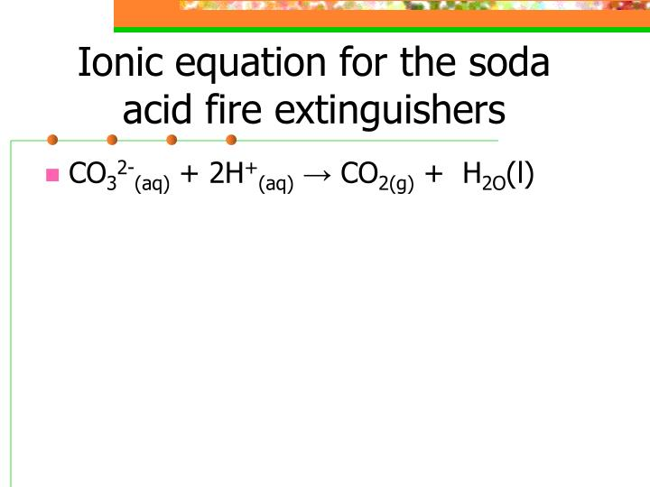 Ionic equation for the soda acid fire extinguishers