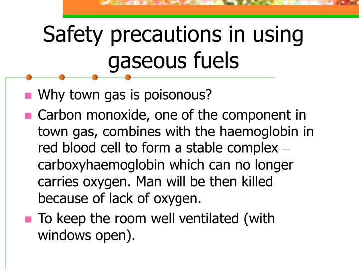 Safety precautions in using gaseous fuels