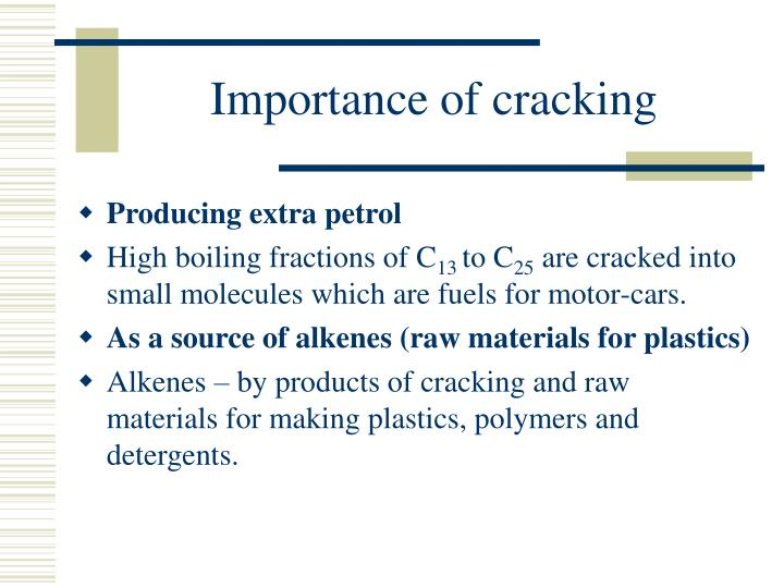 Importance of cracking