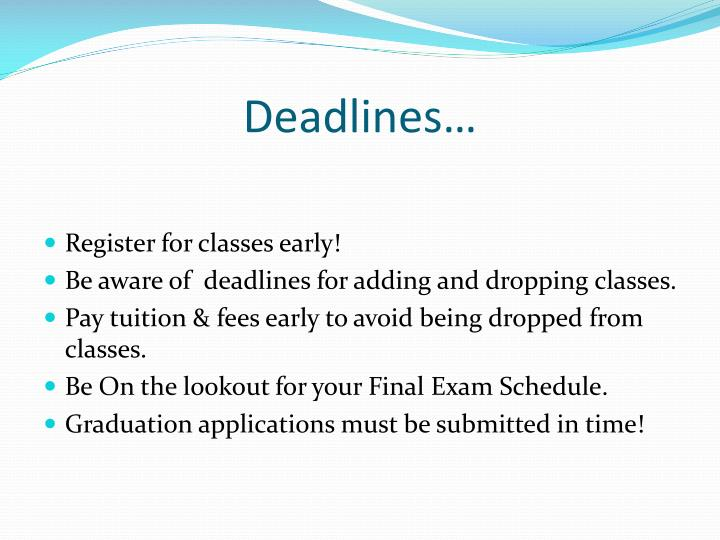Deadlines…
