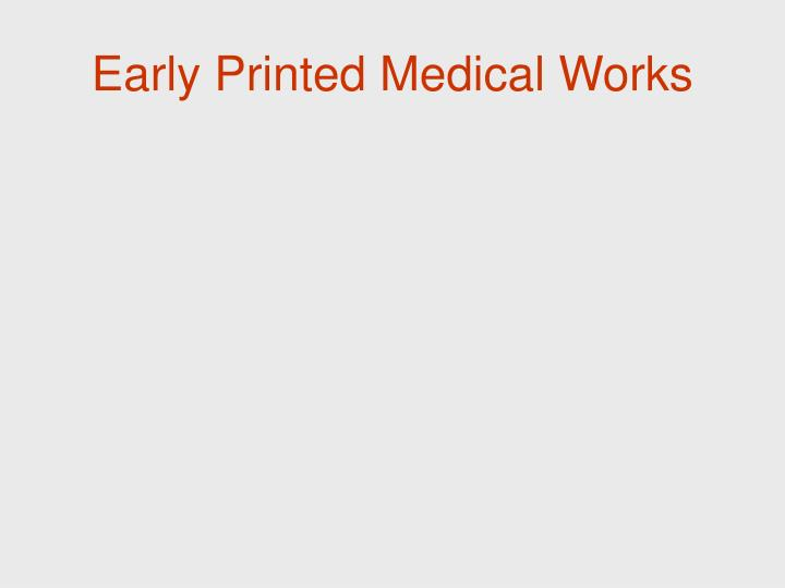 Early Printed Medical Works