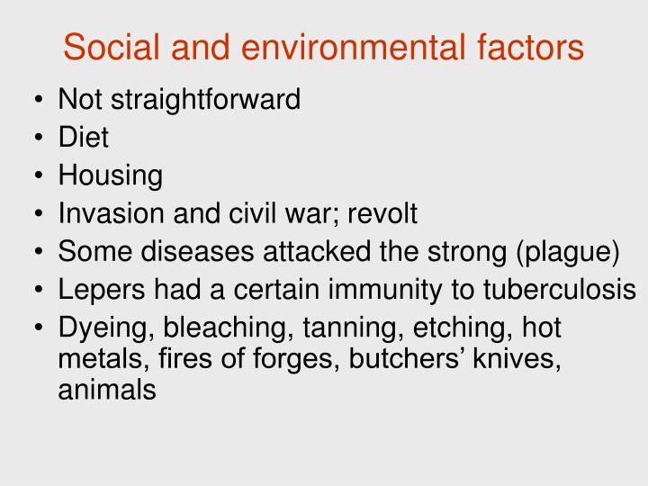Social and environmental factors