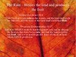 the rain blesses the land and produces the fruit