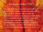yochanan john 15 6 9