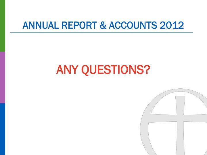 ANNUAL REPORT & ACCOUNTS 2012