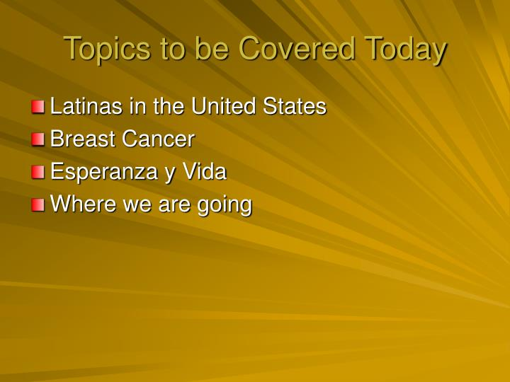 Topics to be covered today