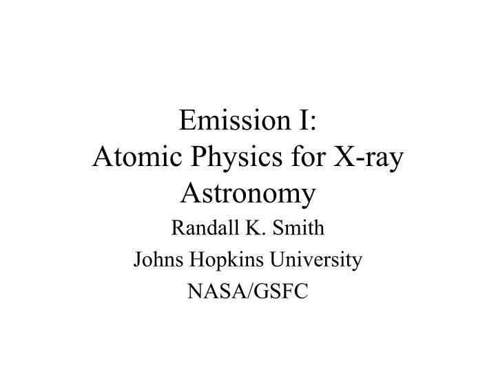 emission i atomic physics for x ray astronomy n.