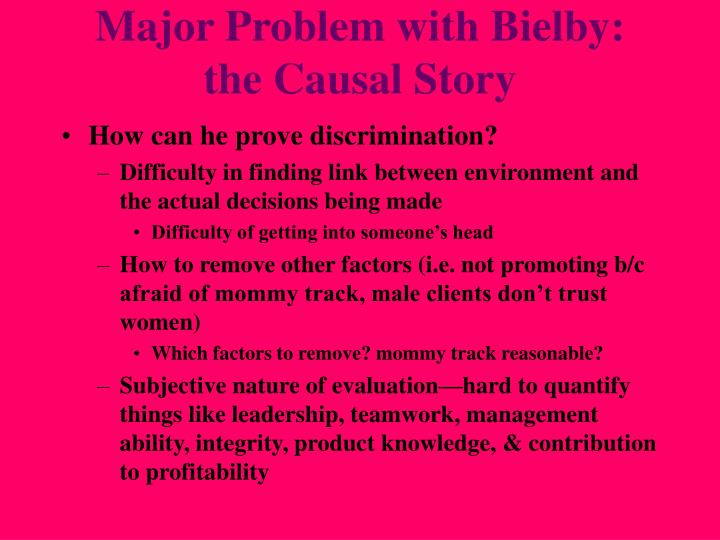 Major Problem with Bielby: the Causal Story