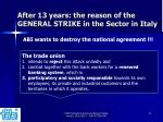 after 13 years the reason of the general strike in the sector in italy