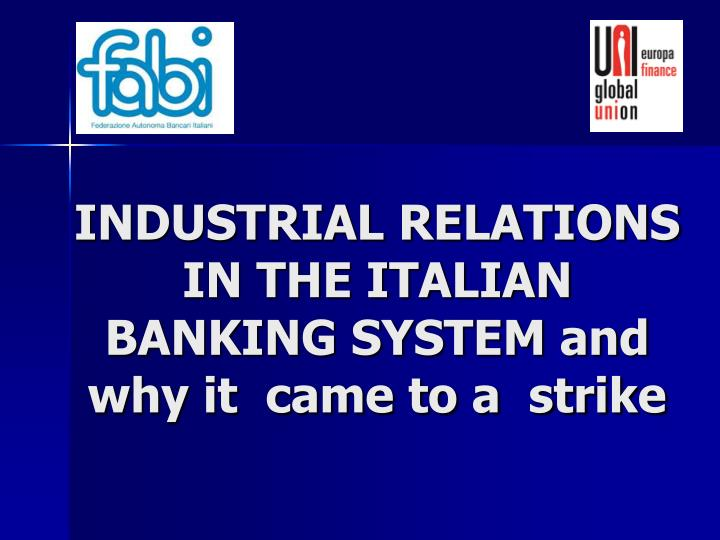 industrial relations in the italian banking system and why it came to a strike n.