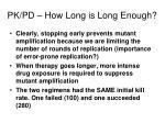 pk pd how long is long enough6