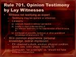 rule 701 opinion testimony by lay witnesses