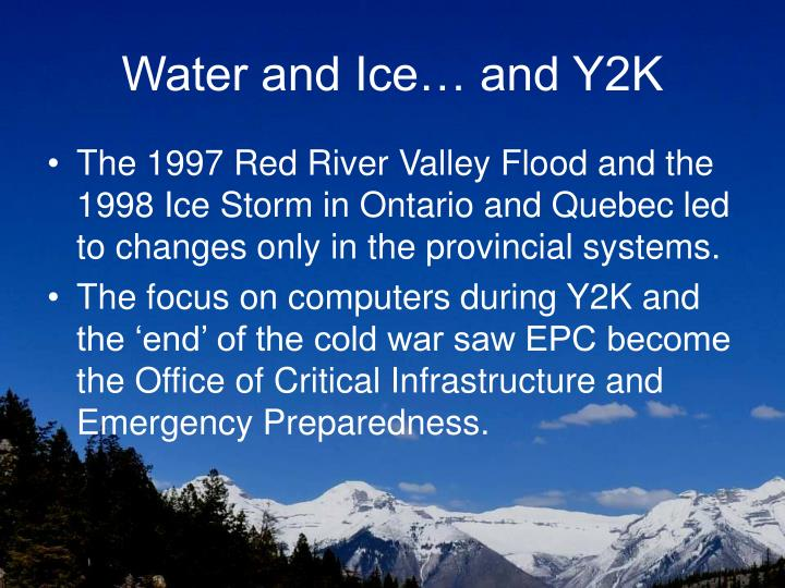 Water and Ice… and Y2K