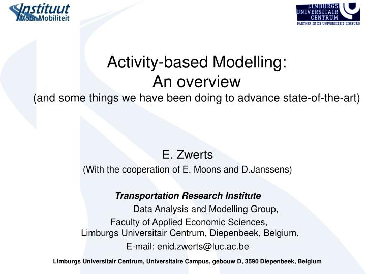 activity based modelling an overview and some things we have been doing to advance state of the art n.