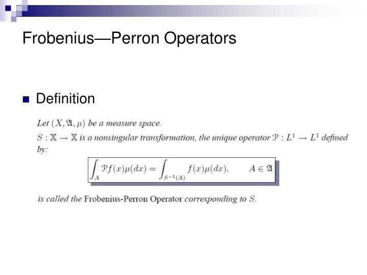 Frobenius—Perron Operators