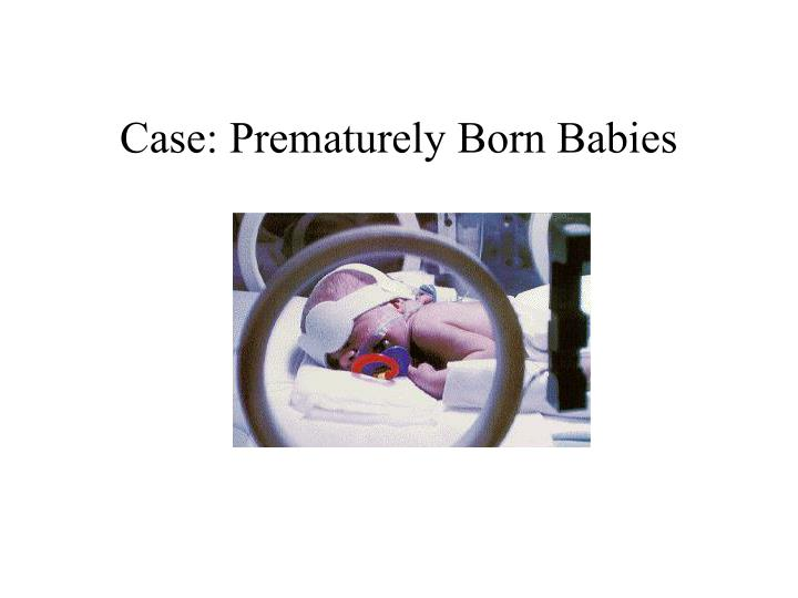 Case: Prematurely Born Babies