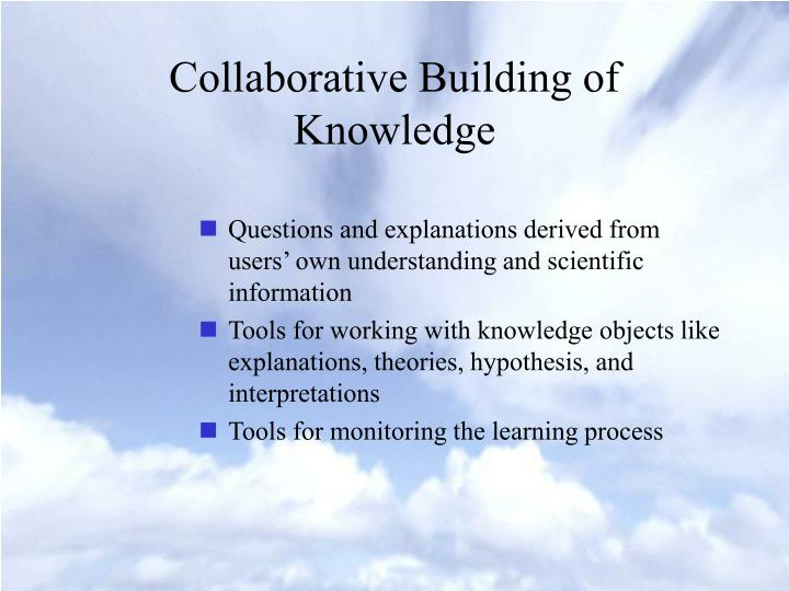 Collaborative Building of Knowledge