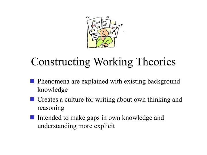 Constructing Working Theories