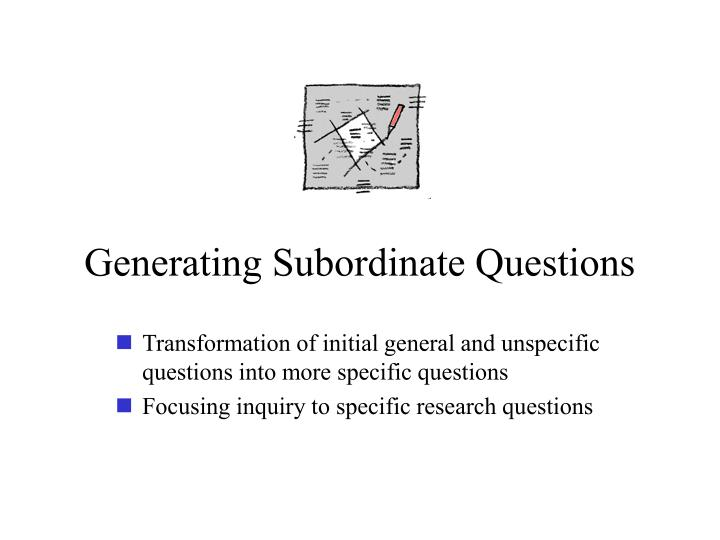 Generating Subordinate Questions