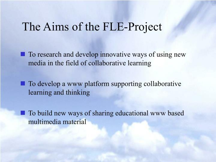 The aims of the fle project