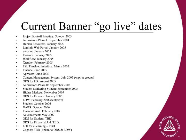 "Current Banner ""go live"" dates"