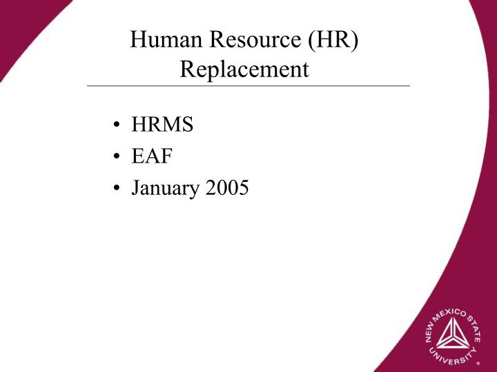 Human Resource (HR) Replacement