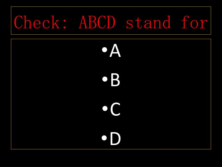 Check: ABCD stand for