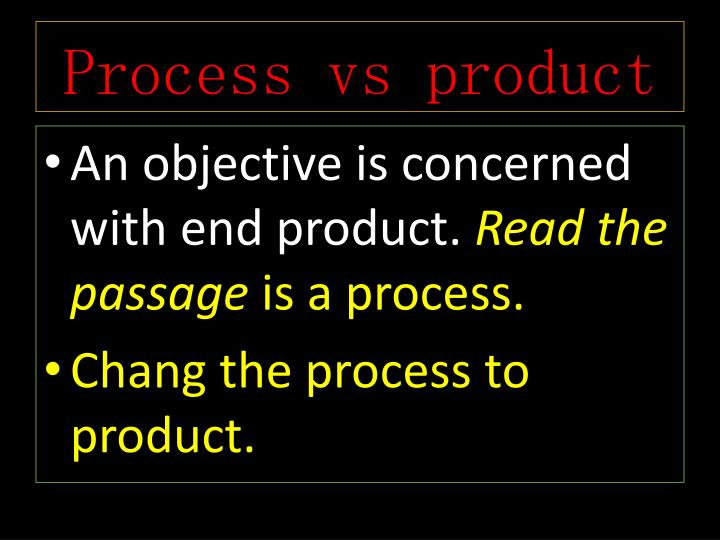 Process vs product