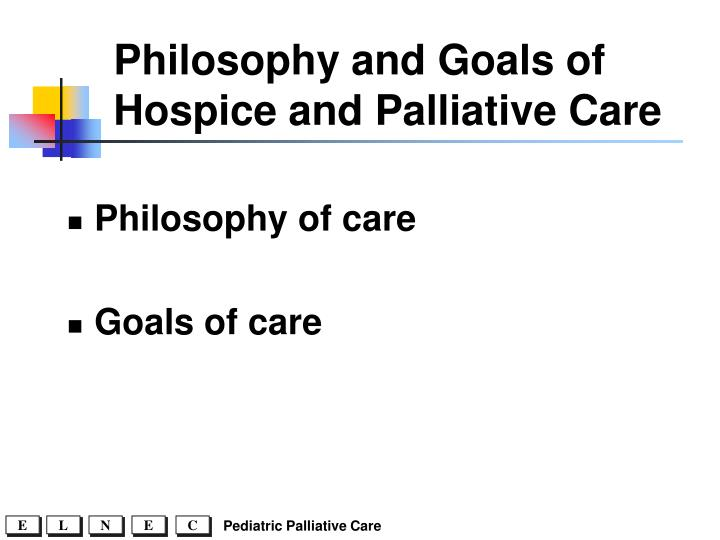 Philosophy and Goals of Hospice and Palliative Care