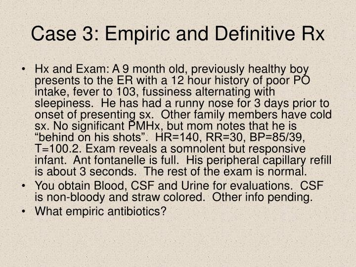 Case 3: Empiric and Definitive Rx