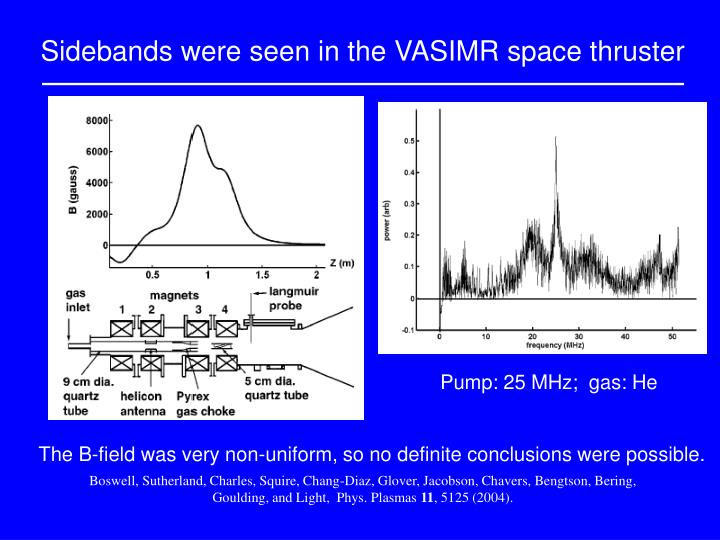 Sidebands were seen in the VASIMR space thruster