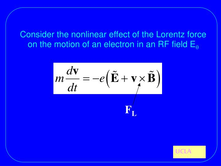 Consider the nonlinear effect of the Lorentz force