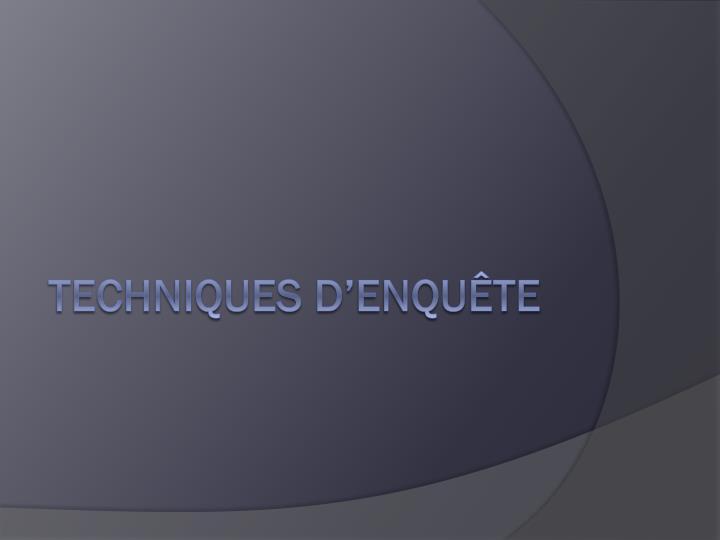 Techniques d'enquête