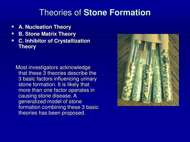 Theories of stone formation
