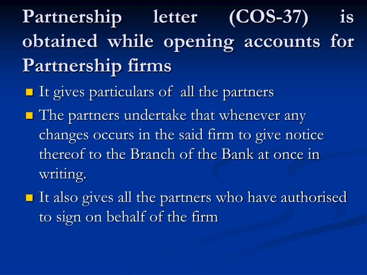 Partnership letter cos 37 is obtained while opening accounts for partnership firms