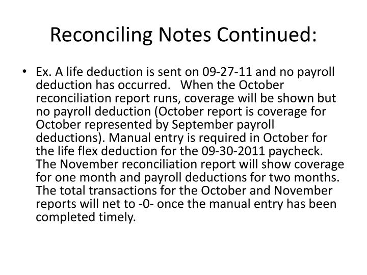 Reconciling Notes Continued: