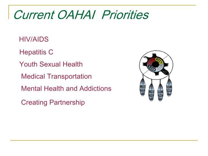 Current OAHAI  Priorities