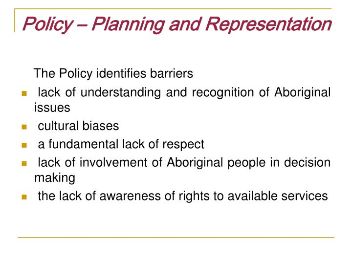 Policy – Planning and Representation